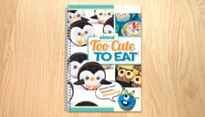 """Too Cute To Eat"" Cookbook"