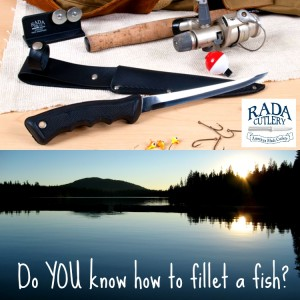 "Fishing gear and Rada's ""Fillet Knife!"""
